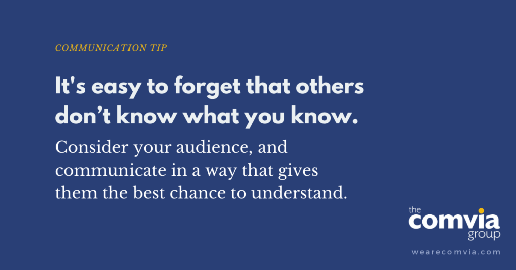 Avoid the Curse of Knowledge When Communicating
