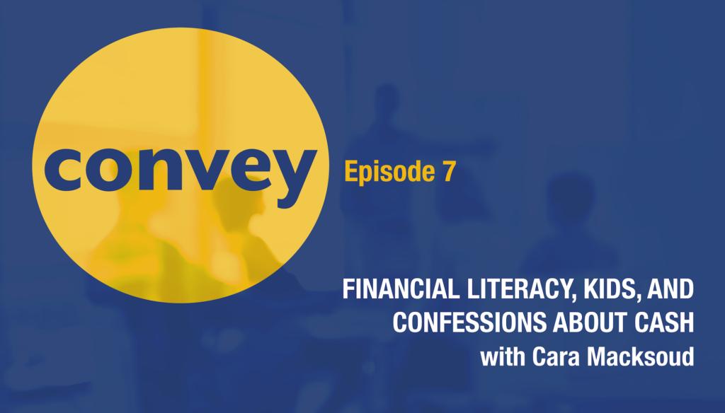 Convey Communication Podcast Episode 7 Cara Macksoud